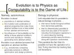 evolution is to physics as computability is to the game of life