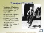 transport therapy