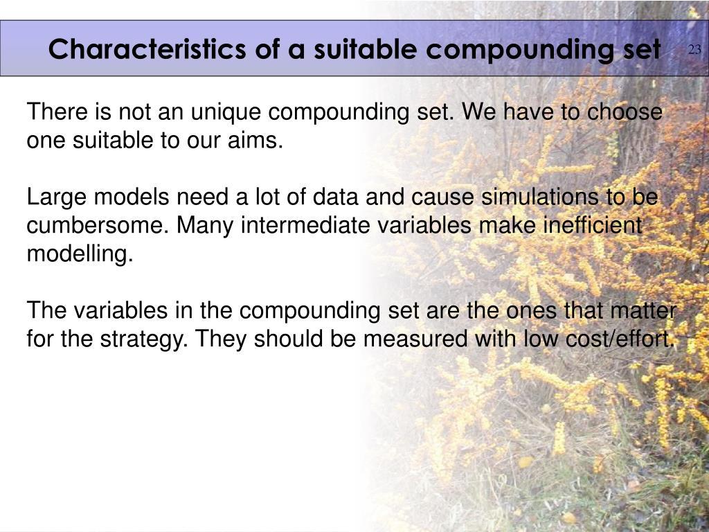 Characteristics of a suitable compounding set