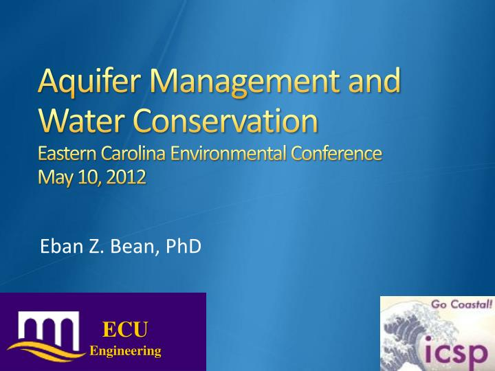 aquifer management and water conservation eastern carolina environmental conference may 10 2012 n.