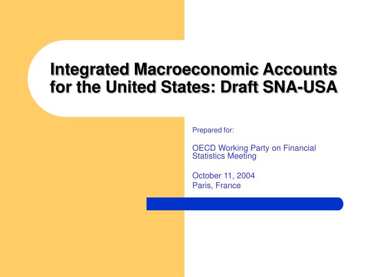 integrated macroeconomic accounts for the united states draft sna usa n.