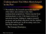 undergraduates too often shortchanged in the past