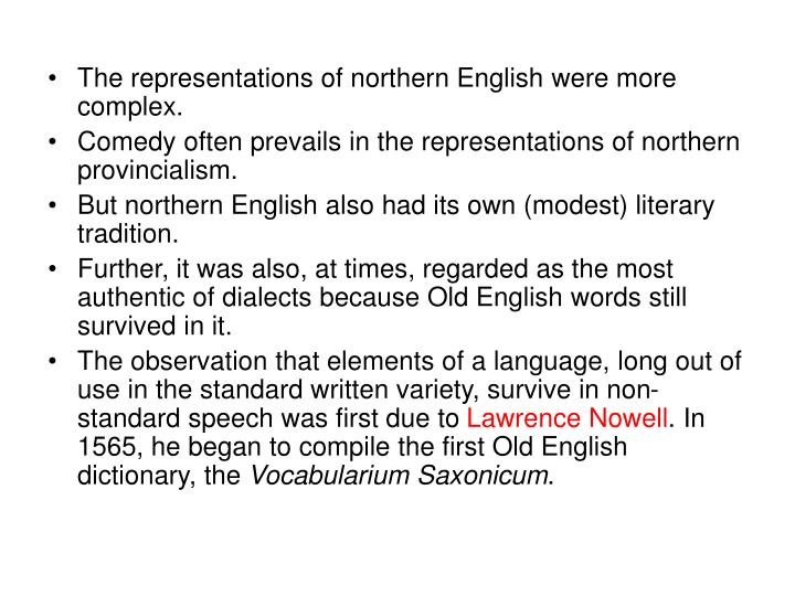 The representations of northern English were more complex.