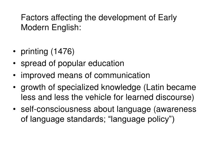 Factors affecting the development of Early Modern English: