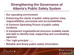 strengthening the governance of alberta s public safety system