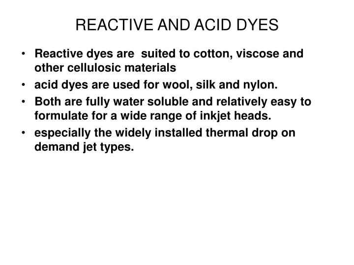 REACTIVE AND ACID DYES