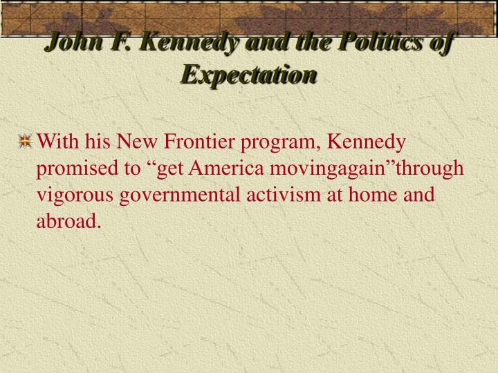 john f kennedy and the politics of expectation n.