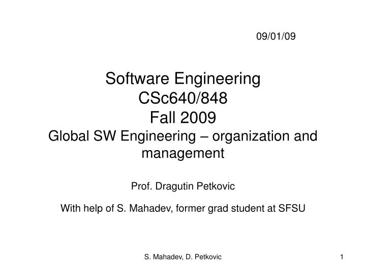 software engineering csc640 848 fall 2009 global sw engineering organization and management n.