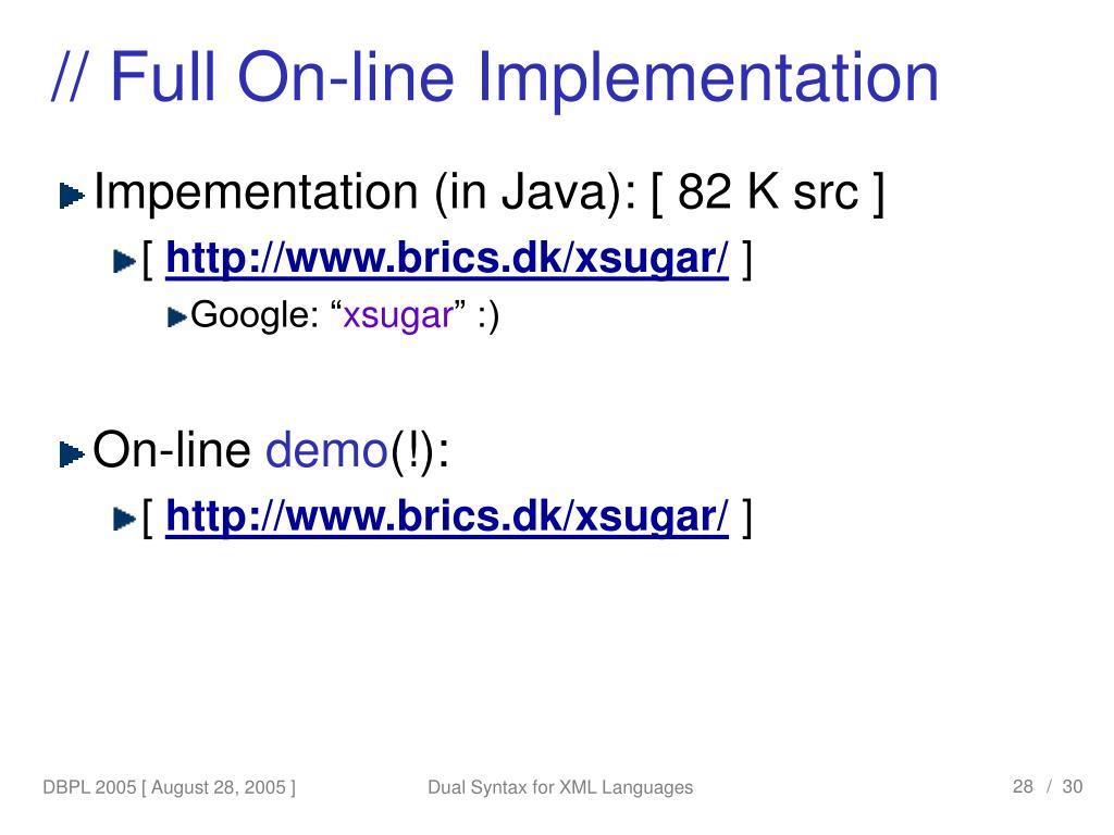 // Full On-line Implementation