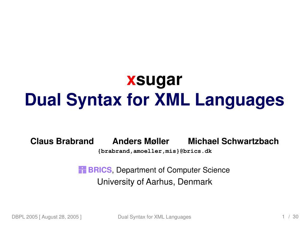 x sugar dual syntax for xml languages l.