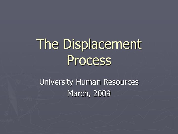 the displacement process n.