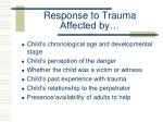 response to trauma affected by