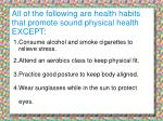 all of the following are health habits that promote sound physical health except