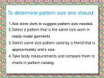 to determine pattern size one should