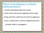which of the following is a kitchen safety procedure