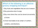which of the following is an effective grocery shopping technique