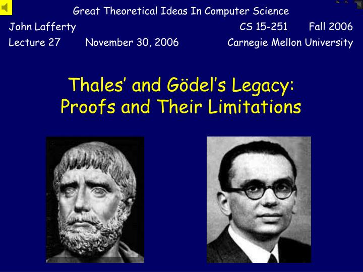 thales and g del s legacy proofs and their limitations n.