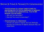 skinner freud terrace on consciousness