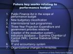 future key works relating to performance budget