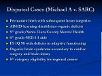 disputed cases michael a v sarc