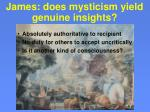 james does mysticism yield genuine insights
