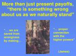 more than just present payoffs there is something wrong about us as we naturally stand