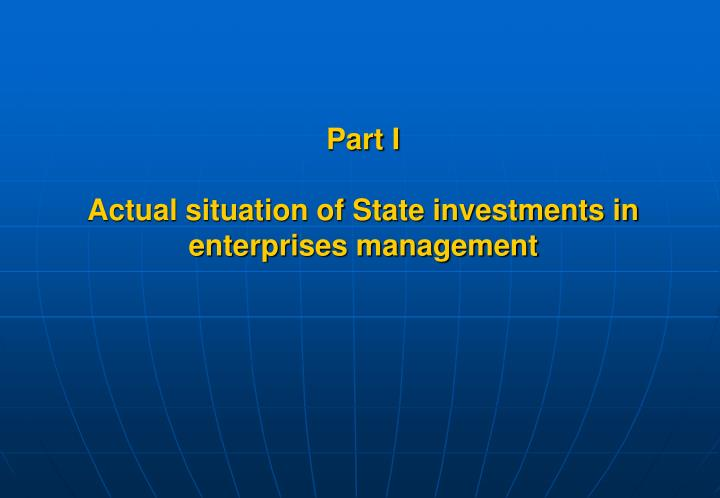 Part i actual situation of state investments in enterprises management