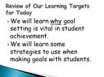 review of our learning targets for today
