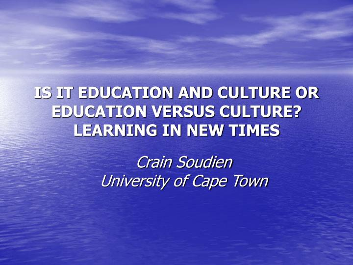 is it education and culture or education versus culture learning in new times n.
