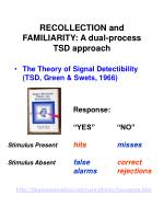recollection and familiarity a dual process tsd approach