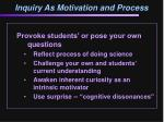 inquiry as motivation and process