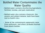 bottled water contaminates the water quality