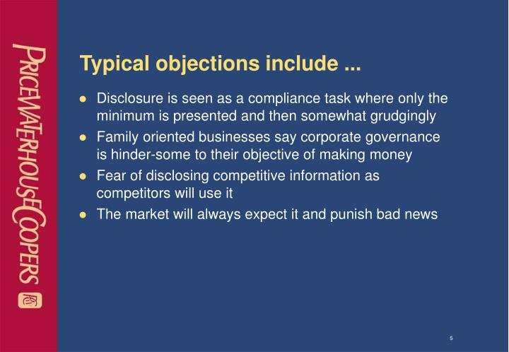 Typical objections include ...