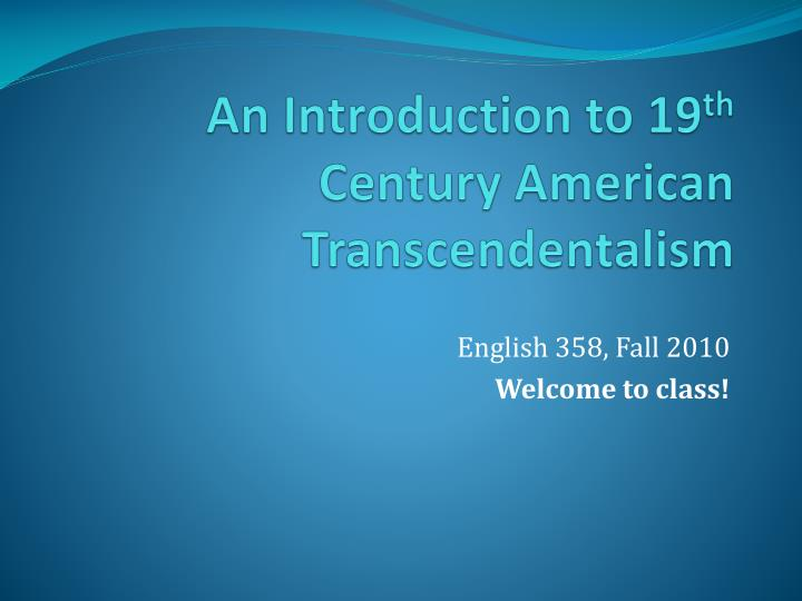 An introduction to 19 th century american transcendentalism