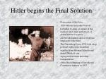 hitler begins the final solution