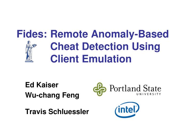 fides remote anomaly based cheat detection using client emulation n.