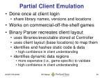 partial client emulation