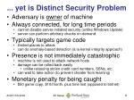 yet is distinct security problem
