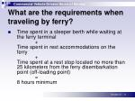 what are the requirements when traveling by ferry1