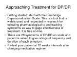approaching treatment for dp dr