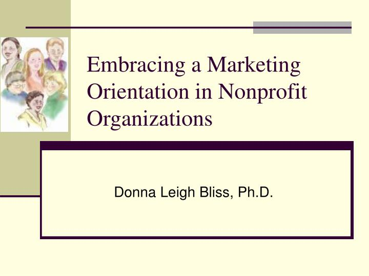 embracing a marketing orientation in nonprofit organizations n.