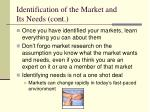 identification of the market and its needs cont