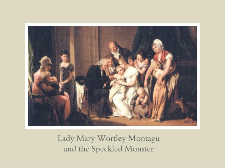 lady mary wortley montagu and the speckled monster n.