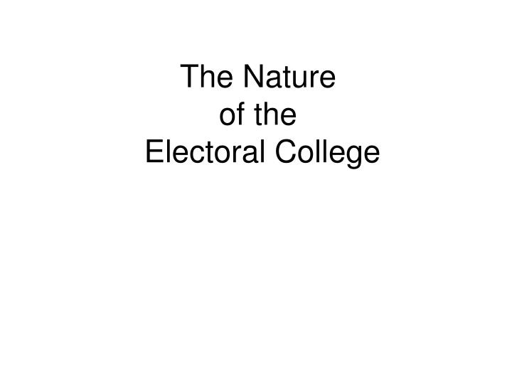 the nature of the electoral college n.