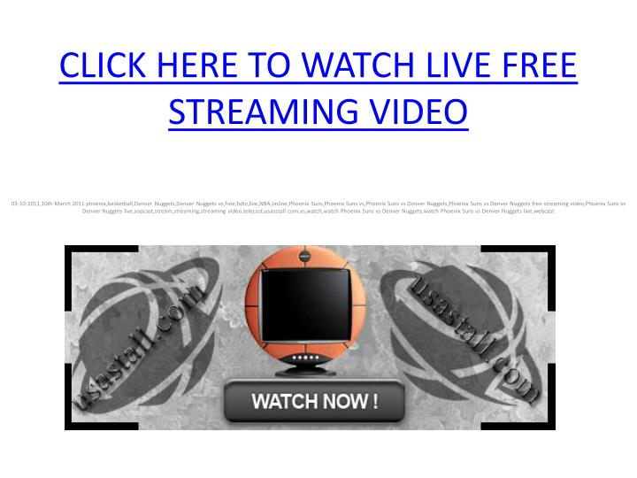 Click here to watch live free streaming video