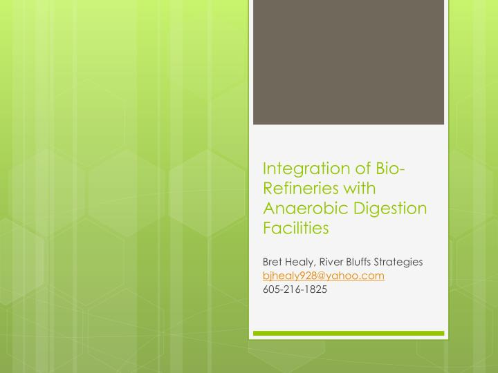 integration of bio refineries with anaerobic digestion facilities n.