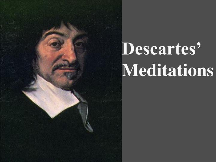 term papers descartes meditations Download thesis statement on descartes meditations in our database or order an original thesis paper that will be written by one of our staff  term papers, book.