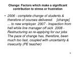 change factors which make a significant contribution to stress or frustration1
