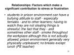 relationships factors which make a significant contribution to stress or frustration1