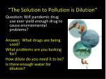 the solution to pollution is dilution